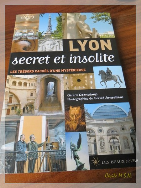 Lyon - Secret et insolite